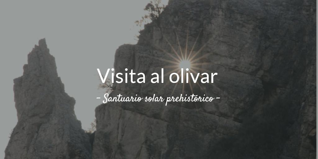 5ª visita al olivar 2018. Santuario solar prehistorico